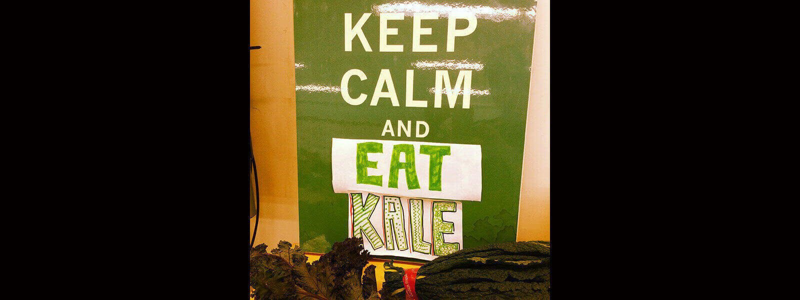"""Sign with text """"Keep calm and eat kale."""""""