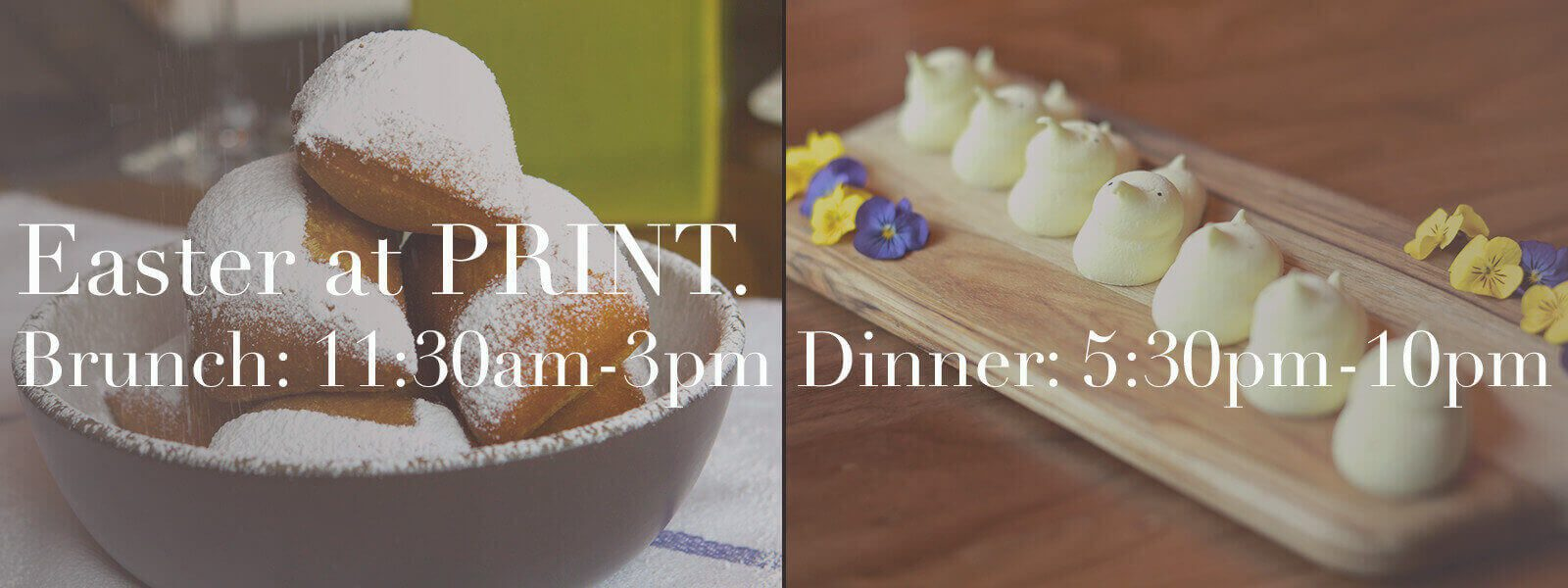 """Beignets and marshmallow peeps with text """"Easter at PRINT. Brunch: 11:30am-3pm. Dinner 5:30pm-10pm."""""""